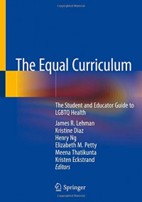 The Equal Curriculum: The Student and Educator Guide to LGBTQ Health