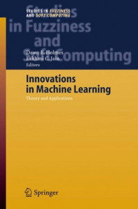Innovations in Machine Learning: Theory and Applications (Studies in Fuzziness and Soft Computing)