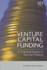 Venture Capital Funding: A Practical Guide to Raising Finance