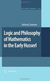 Logic and Philosophy of Mathematics in the Early Husserl (Synthese Library)