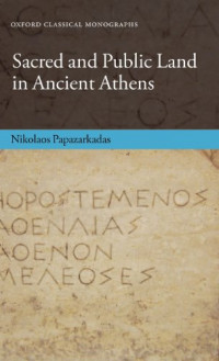 Sacred and Public Land in Ancient Athens (Oxford Classical Monographs)