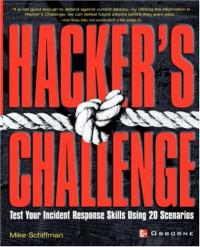 Hacker's Challenge : Test Your Incident Response Skills Using 20 Scenarios