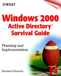 Windows 2000(r) Active Directory Survival Guide: Planning and Implementation
