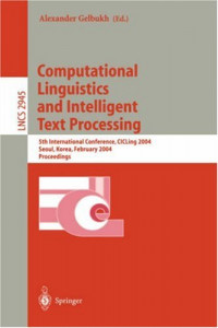Computational Linguistics and Intelligent Text Processing: Second International Conference, CICLing 2001, Mexico-City, Mexico, February 18-24, 2001. Proceedings