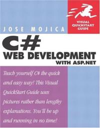 C# Web Development for ASP.NET (Visual QuickStart Guide)