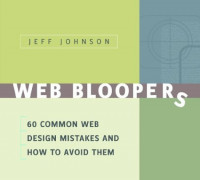 Web Bloopers, First Edition : 60 Common Web Design Mistakes, and How to Avoid Them