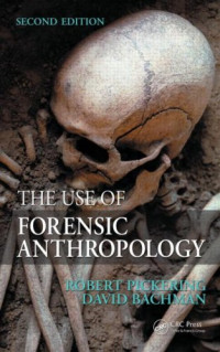 The Use of Forensic Anthropology, Second Edition
