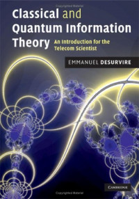 Classical and Quantum Information Theory: An Introduction for the Telecom Scientist