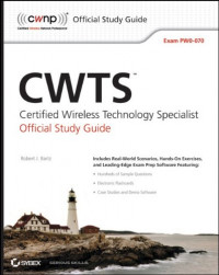 CWTS: Certified Wireless Technology Specialist Official Study Guide: Exam PW0-070 (CWNP Official Study Guides)