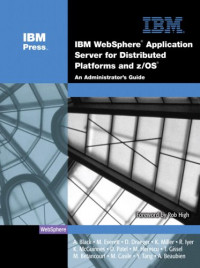 IBM WebSphere® Application Server for Distributed Platforms and z/OS®: An Administrator's Guide