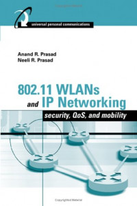 802.11 WLANs and IP Networking: Security, QoS, and Mobility