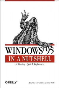 Windows 95 in a Nutshell: A Desktop Quick Reference (In a Nutshell (O'Reilly))