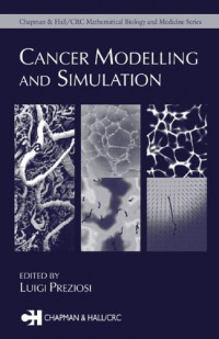 Cancer Modelling and Simulation (Chapman & Hall/CRC Mathematical and Computational Biology)