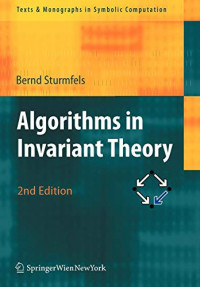 Algorithms in Invariant Theory (Texts & Monographs in Symbolic Computation)