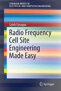 Radio Frequency Cell Site Engineering Made Easy (SpringerBriefs in Electrical and Computer Engineering)