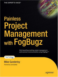 Painless Project Management with FogBugz (Books for Professionals by Professionals)