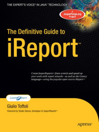 The Definitive Guide to iReport (Expert's Voice)