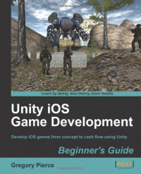Unity iOS Game Development Beginners Guide