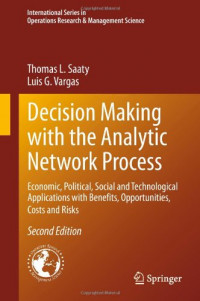 Decision Making with the Analytic Network Process