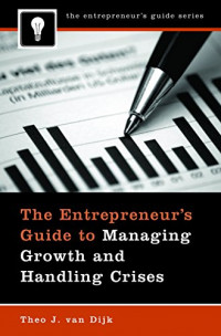 The Entrepreneur's Guide to Managing Growth and Handling Crises