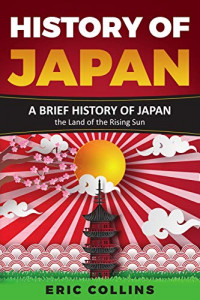 History of Japan: A brief history of Japan - the Land of the Rising Sun