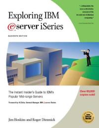 Exploring IBM eServer iSeries: The Instant Insider's Guide to IBM's Popular Mid-Range Servers
