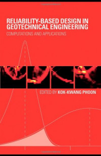 Reliability-Based Design in Geotechnical Engineering: Computations and Applications