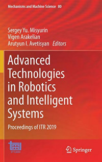 Advanced Technologies in Robotics and Intelligent Systems: Proceedings of ITR 2019 (Mechanisms and Machine Science)