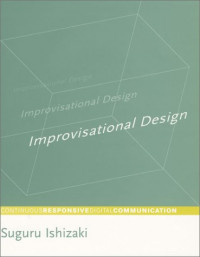 Improvisational Design: Continuous, Responsive Digital Communication