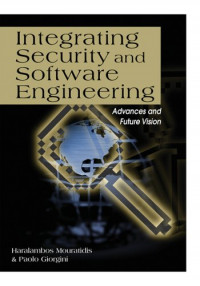 Integrating Security and Software Engineering: Advances and Future Vision