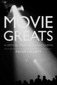 Movie Greats: A Critical Study of Classic Cinema