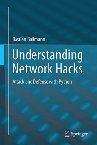 Understanding Network Hacks: Attack and Defense with Python