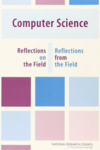 Computer Science: Reflections on the Field, Reflections from the Field