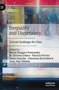 Inequality and Uncertainty: Current Challenges for Cities