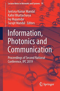 Information, Photonics and Communication: Proceedings of Second National Conference, IPC 2019 (Lecture Notes in Networks and Systems)