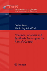 Nonlinear Analysis and Synthesis Techniques for Aircraft Control (Lecture Notes in Control and Information Sciences)