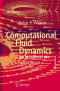Computational Fluid Dynamics: An Introduction (Von Karman Institute Book)