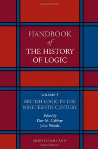 British Logic in the Nineteenth Century, Volume 4 (Handbook of the History of Logic)