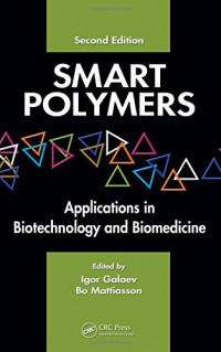 Smart Polymers: Applications in Biotechnology and Biomedicine, Second Edition