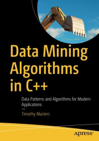 Data Mining Algorithms in C++: Data Patterns and Algorithms for Modern Applications
