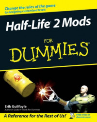 Half Life 2 Mods For Dummies (Computer/Tech)