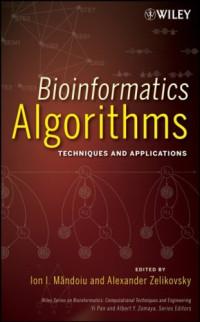 Bioinformatics Algorithms: Techniques and Applications (Wiley Series in Bioinformatics)