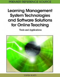 Learning Management System Technologies and Software Solutions for Online Teaching: Tools and Applications (Premier Reference Source)