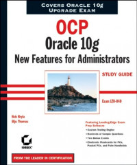 OCP: Oracle 10g New Features for Administrators Study Guide : Exam 1Z0-040 (Certification Study Guide)