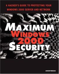 Maximum Windows 2000 Security (Maximum Security)