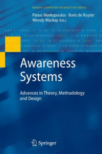 Awareness Systems: Advances in Theory, Methodology and Design (Human-Computer Interaction Series)