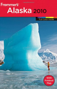 Frommer's Alaska 2010 (Frommer's Color Complete Guides)