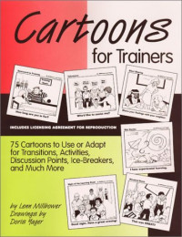 Cartoons for Trainers: Seventy Five Cartoons to Use or Adapt for Transitions, Activities, Discussion Points, Ice Breakers and More