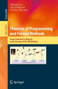 Theories of Programming and Formal Methods: Essays Dedicated to Jifeng He on the Occasion of His 70th Birthday (Lecture Notes in Computer Science)