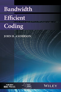 Bandwidth Efficient Coding (IEEE Series on Digital & Mobile Communication)